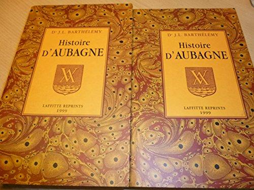 Histoire d'Aubagne, chef-lieu de baronnie, depuis son origine jusqu'en 1789. -------- 2 ...