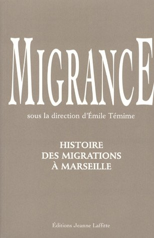 Migrance: Histoire des migrations à Marseille (2862764507) by Emile Témime, Farid Attar
