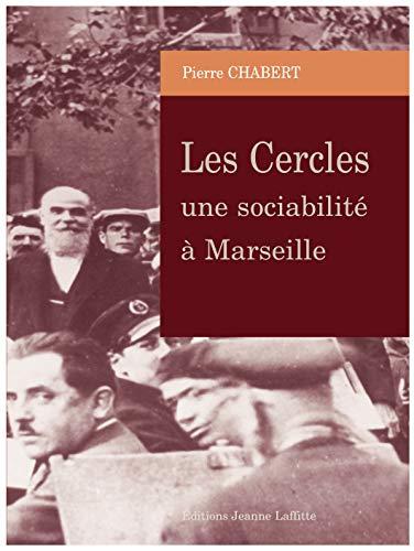 9782862764832: Les Cercles, une sociabilité à Marseille