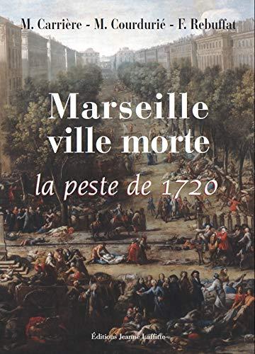 Marseille, ville morte : La peste de: Carrière, Charles/ Courdurié,