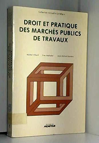 9782862821573: Droit et pratique des march�s publics de travaux : Passation, ex�cution, financement (Collection Actualit� juridique)