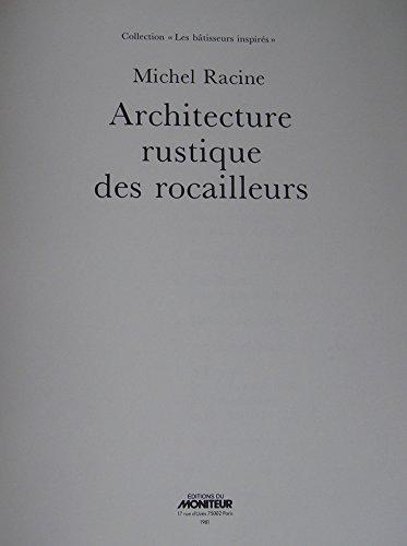 Architecture rustique des rocailleurs: RACINE, Michel