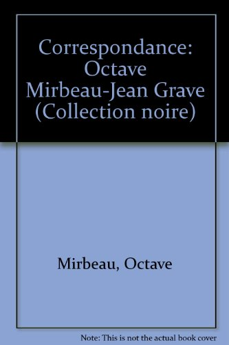 Correspondance: Octave Mirbeau-Jean Grave: Mirbeau, Octave