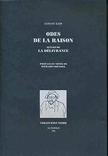 9782862884073: Odes de la raison Suivies de La délivrance (Collection noire)
