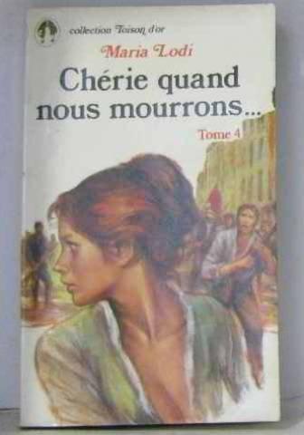 Chérie quand nous mourrons tome 4 [Broché]: Maria Lodi