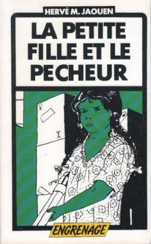 9782862911212: La Petite fille et le p�cheur (Engrenage)