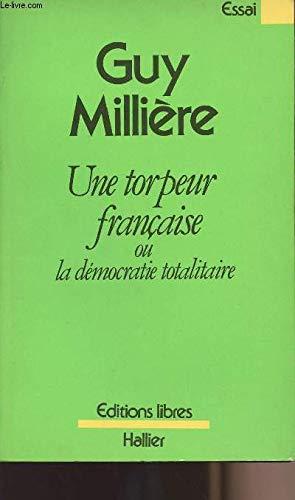 9782862970240: Une torpeur francaise: Ou, La democratie totalitaire : essai (French Edition)