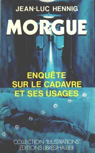 9782862970325: Morgue : enquete sur le cadavre et ses usages