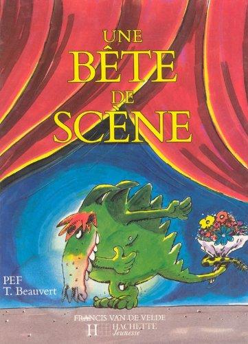 BETE DE SCENE -UNE-: BEAUVERT T