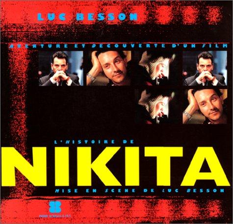 9782863112434: L'histoire de Nikita: Mise en Scene de Luc Besson
