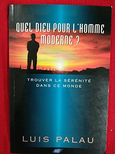 Quel Dieu pour l'Homme Moderne ?: Luis Palau
