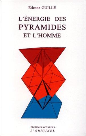 9782863160343: L'Energie des pyramides et l'homme