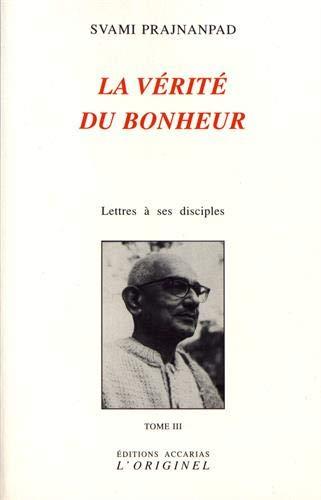 9782863160381: La vérité du bonheur : Lettres à ses Disciples - tome 3