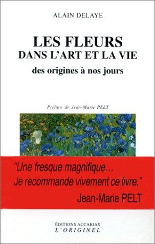 9782863160671: Les Fleurs dans l'art et la vie : Des origines � nos jours