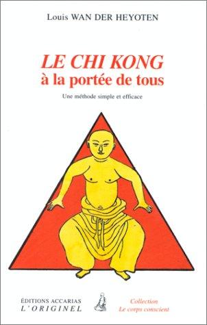 9782863160701: Le Chi kong a la portée de tous (French Edition)