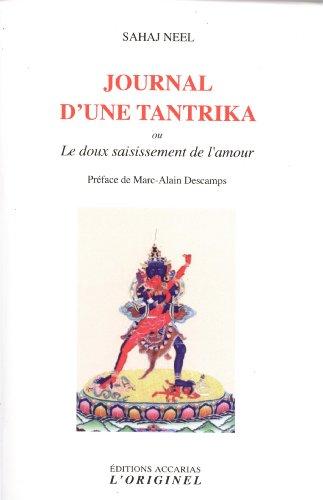 9782863162286: Journal d'une tantrika : Le doux saisissement de l'amour