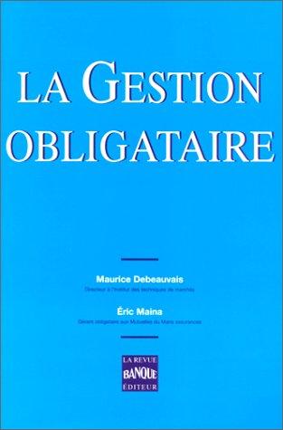 La gestion obligataire [Jun 01, 1996] Debeauvais, M. et Maina, E.