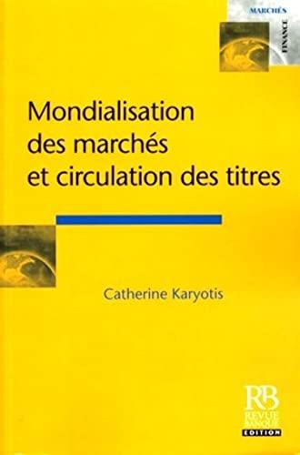 Mondialisation des marchés et circulation des titres (French Edition): Catherine ...