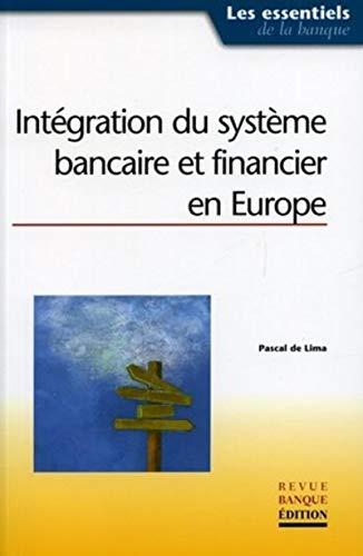 9782863254073: Intégration du système bancaire financier en Europe (Les essentiels de la banque et de la finance)