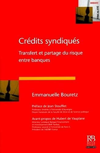 Crédits syndiqués (French Edition): Emmanuelle Bouretz