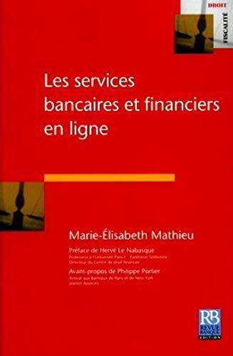Les services bancaires et financiers en ligne (French Edition): Marie-Elisabeth Mathieu