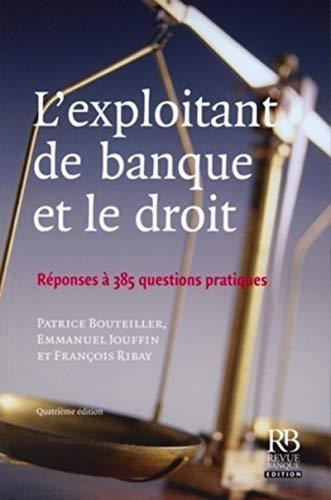 L'exploitant de banque et le droit (French Edition): Patrice Bouteiller