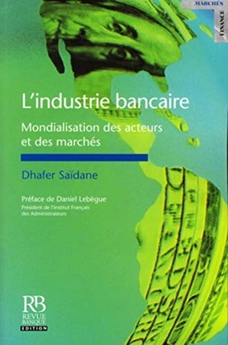 L'industrie bancaire (French Edition): Dhafer Saïdane