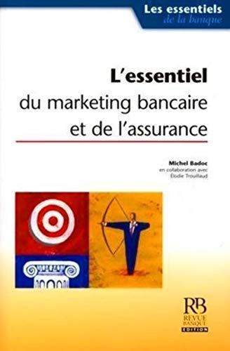 L'essentiel du marketing bancaire et de l'assurance: Badoc, Michel, Trouillaud,