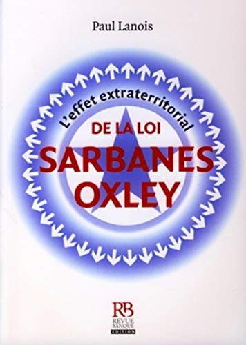 L'effet extraterritorial de la loi Sarbanes-Oxley (French Edition): Paul Lanois