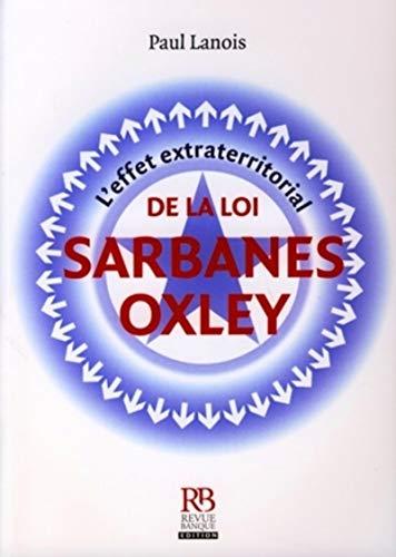 L'effet extraterritorial de la loi Sarbanes-Oxley (French Edition)
