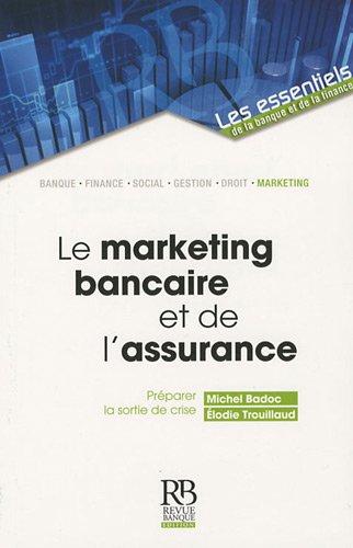 Le marketing bancaire et de l'assurance : Badoc, Michel, Trouillaud,