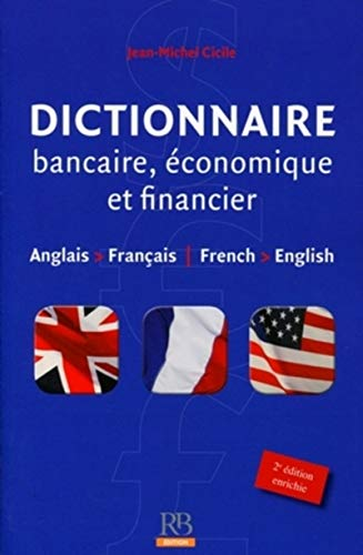 9782863255513: Dictionnaire bancaire, economique et financier anglais - francais et francais - anglais. English to French and French to English Dictionary of Finance and Banking (French Edition)