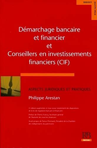 9782863255643: Démarchage bancaire et financier et conseillers en investissements financiers (CIF) : Aspects juridiques et pratiques