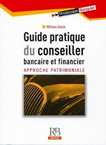 9782863255650: Guide pratique du conseiller bancaire et financier : Approche patrimoniale