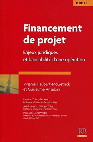 financements de projet ; enjeux juridiques et bancabilité d'une opération: ...