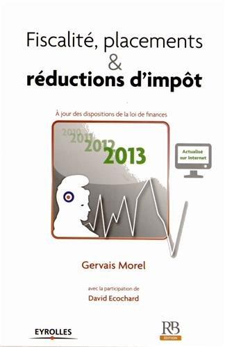 9782863256060: Fiscalite, placements & reductions d'impot 2013 - a jour desdispositions de la loi de finances