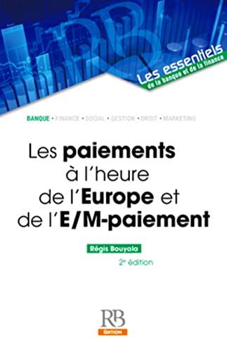 9782863256091: Les paiements à l'heure de l'Europe et de l'e-/m-paiement (2e édition)