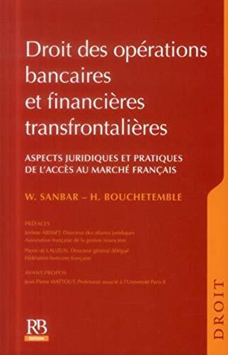 9782863256206: Droit des opérations bancaires et financières transfrontalières : Aspects juridiques et pratiques de l'accès au marché français