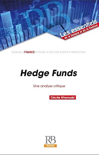 Hedge Funds : Une analyse critique: Cécile Kharoubi