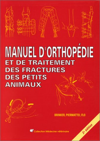 9782863261224: MANUEL D'ORTHOPEDIE ET DE TRAITEMENT DES FRACTURES DES PETITS ANIMAUX. 2ème édition
