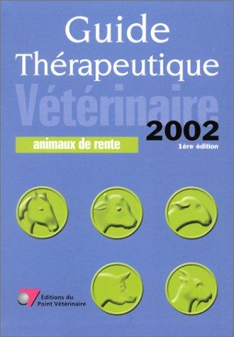 9782863261873: Guide th�rapeutique v�t�rinaire, �dition 2002 : Animaux de rente