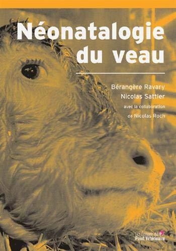Néonatalogie du veau (French Edition): Bérangère Ravary
