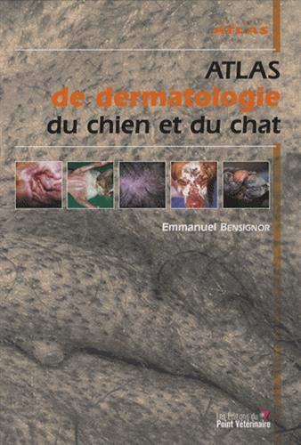 Atlas de dermatologie du chien et du chat (French Edition): Emmanuel Bensignor