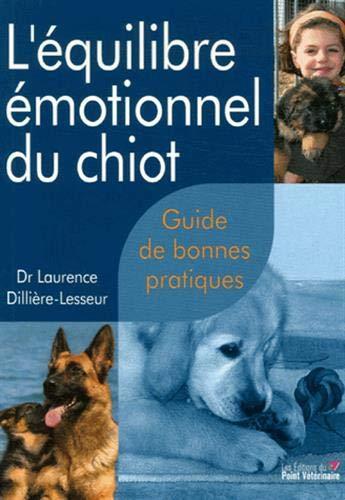 L'équilibre émotionnel du chiot (French Edition): Laurence Dilliè...