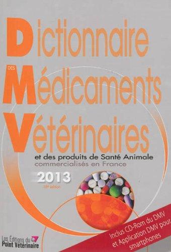 9782863263310: Dictionnaire des médicaments vétérinaires et des produits de santé animale commercialisés en France 2013 (1Cédérom)