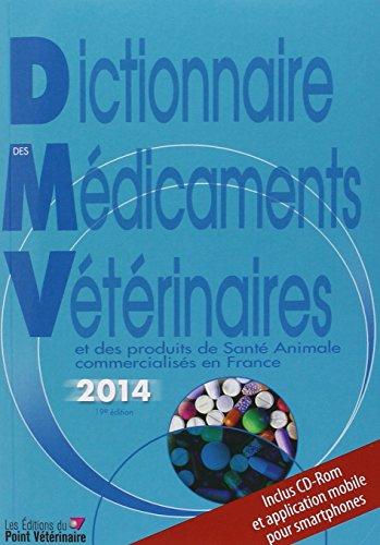 Dictionnaire des Médicaments Veterinaires 2014 19 ed: Sylvie Petit