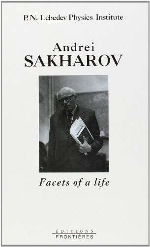 Andrei Sakharov: Facets of a Life: Fizicheskii Institut Imeni P.N. Lebedeva