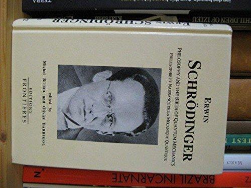 9782863321164: Erwin SchröDinger: Philosophy And The Birth Of Quantum Mechanics