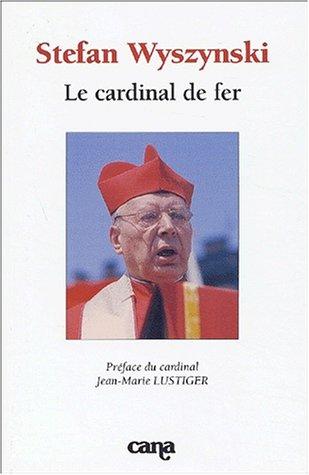 9782863350812: Stefan Wyszynski. Le cardinal de fer, Colloque organisé le 7 novembre 2001 par l'Institut catholique de Paris, l'Université Paris IV - Sorbonne avec ... en France, l'Institut polonais de Paris (French Edition)