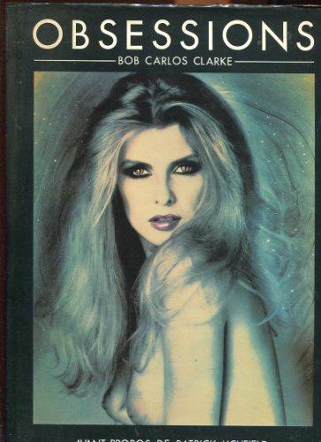 Obsessions: Clarke, Bob Carlos
